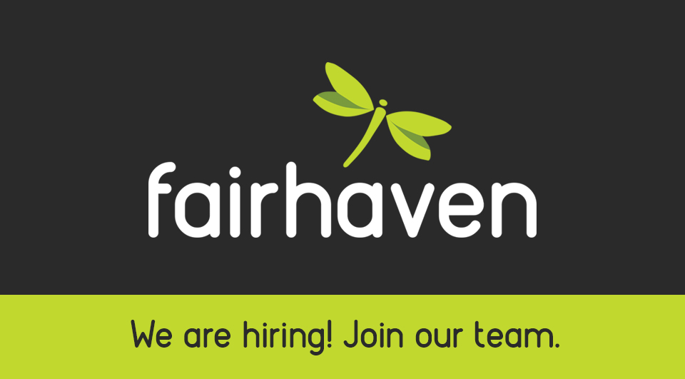 Fairhaven logo and text reads we are hiring, join our team.